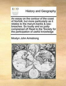 Essay on the Contour of the Coast of Norfolk; But More Parti by Mostyn John Arms $19.79