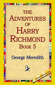 The Adventures of Harry Richmond, Book 5 by George Meredith English Paperback