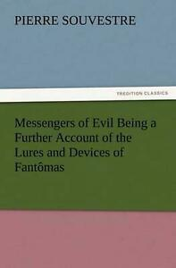 Messengers of Evil Being a Further Account of the Lures and Devices of Fantmas b