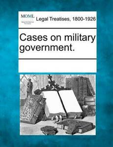 Cases on Military Government. (English) Paperback Book Free Shipping!