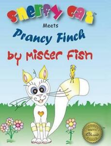 Snerfy Cat Meets Prancy Finch by Mister Fish English Hardcover Book Free Shipp