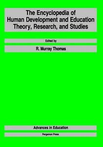 The Encyclopedia of Human Development and Education: Theory, Research, and Studi