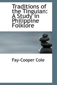 Traditions of the Tinguian: A Study in Philippine Folklore by Fay-Cooper Cole (E