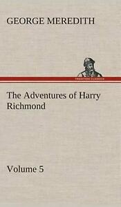 The Adventures of Harry Richmond Volume 5 by George Meredith English Hardcov