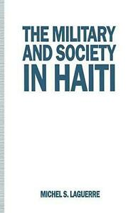 Military and Society in Haiti by Michel S. Laguerre (English) Paperback Book Fre