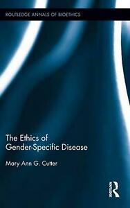 The Ethics of Gender-Specific Disease by Mary Ann Cutter (English) Hardcover Boo