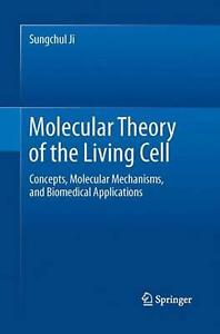 Molecular Theory of the Living Cell: Concepts Molecular Mechanisms and Biomedi