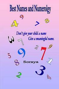 Best Names and Numerology: Don#x27;t Give Your Child a Name...Give a Meaningful Name