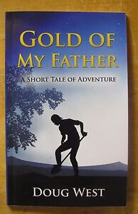 Gold of My Father: A Short Tale of Adventure Book $8.95