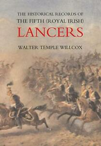 Historical Records of the Fifth (royal Irish) Lancers from Their Foundation As W