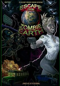 Escape from Zombie Earth: A Lovecraft Inspired Horror Adventure by Scotty Richar