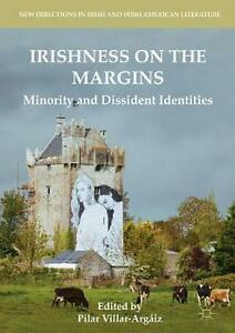 Irishness on the Margins: Minority and Dissident Identities Hardcover Book Free
