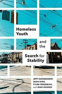 Homeless Youth and the Search for Stability by Jeff Karabanow Paperback Book Fre