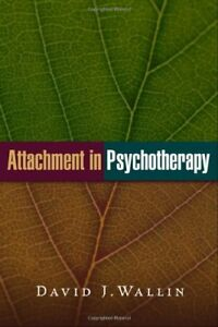 Attachment in Psychotherapy by Wallin  New 9781593854560 Fast Free Shipping..