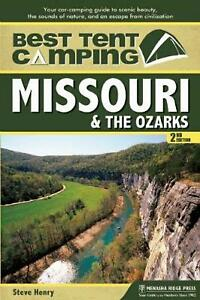 Best Tent Camping: Missouri and the Ozarks by Steve Henry Hardcover Book Free Sh
