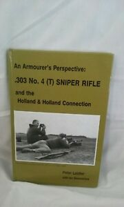 An Armourer's Perspective .303 No. 4 (T ) Sniper Rifle And The Holland