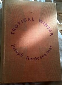 Tropical Winter by Joseph Hergesheimer : 1933 First 1st Edition Hardcover
