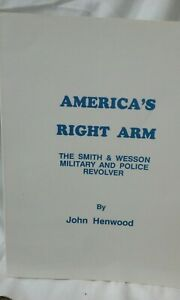Book America's Right Arm The Smith & Wesson Military And Police Revolver