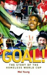 Goal!: The Story of the Homeless World Cup by Young, Mel Paperback Book The Fast
