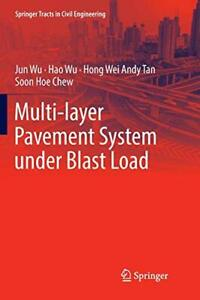 Multi layer Pavement System under Blast Load Wu Jun 9789811352898 New $145.05
