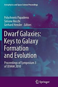 Dwarf Galaxies: Keys to Galaxy Formation and Ev Papaderos Polychronis