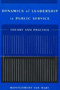 Dynamics Of Leadership In Public Service Wart Montgomery 9780765609014 New-