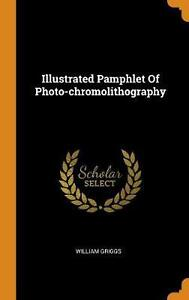 Illustrated Pamphlet of Photo chromolithography by William Griggs Hardcover Book $29.31