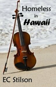 Homeless in Hawaii: Volume 2 by Stilson, EC Book The Fast Free Shipping