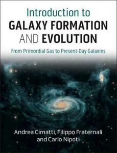 Introduction to Galaxy Formation and Evolution: From Primordial Gas to Present D