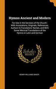 Hymns Ancient and Modern: For Use in the Servic Baker $44.01