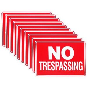 10 PACK NO TRESPASSING SIGN 9 x 12 INCH SIZE DURABLE WEATHERPROOF LOT