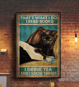 Black Cat Read Books Drink Tea And Know Things Wall Decor Poster No Frame