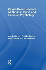 Single-Case Research Methods in Sport and Exerc Barker McCarthy Jones Mo..