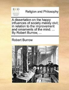 A Dissertation On The Happy Influences Of Society Merely Civil; In Relation T... $18.54