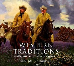 Western Traditions : Contemporary Artists of the American West Michael Duty $14.09