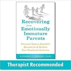 Recovering from Emotionally Immature Parents Paperback by Lindsay C. Gibson NEW $21.54