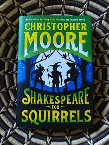 Shakespeare for squirrels by Christopher Moore Signed Hardcover $29.00