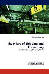 Pillars of Shipping and Forwarding: Customs Clearing HS Code Tariffs by Fausti $134.61