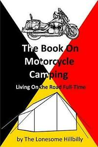 The Book on Motorcycle Camping by Lonesome Hillbilly English Paperback Book Fr