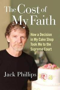 Cost of My Faith: How a Decision in My Cake Shop Took Me to the Supreme Court by $20.44