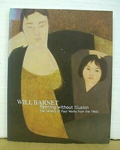 Will Barnett Painting Without Illusion Genesis of Four Works from the 1960s $18.00