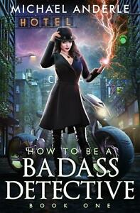 How to be a Badass Detective One by Anderle Michael Anderle English Paperback $17.76