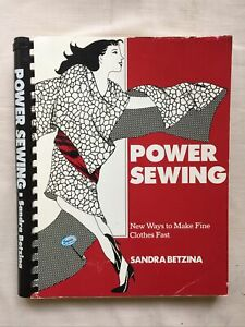 Power Sewing : New Ways to Make Fine Clothes Fast By Sandra Betzina 1985 $10.00
