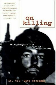 On Killing : The Psychological Cost of Learning to Kill in War an $5.15