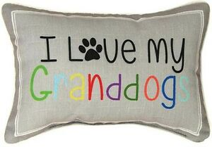 PILLOWS quot;I LOVE MY GRANDDOGSquot; THROW PILLOW GIFTS FOR DOG LOVERS
