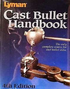 Lyman Cast Bullet Handbook 4th Edition Data Rifle Handgun Calibers Molds New