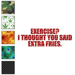 Exercise Extra Fries Decal Sticker Choose Pattern Size #3996