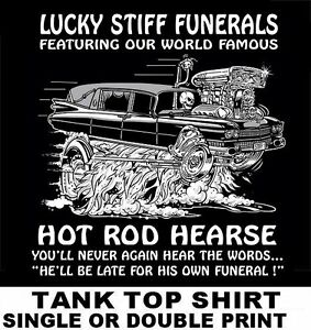 HOT ROD HEARSE YOU WON'T BE LATE FOR YOUR OWN FUNERAL SKULL TANK TOP SHIRT