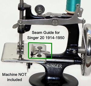 Singer 20 Toy Child Sewing Machine Parts SEAM CLOTH FABRIC GUIDE $21.95