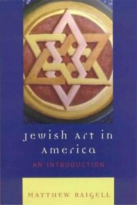 Jewish Art in America : An Introduction Paperback by Baigell Matthew ISBN-...